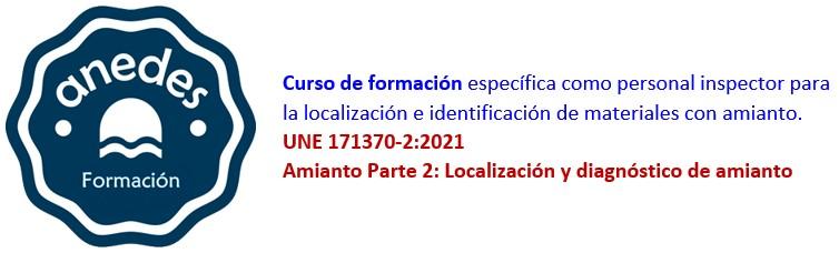 Curso de formación presencial UNE 171370-2:2021 (Amianto Parte 2: Localización y diagnóstico de amianto)